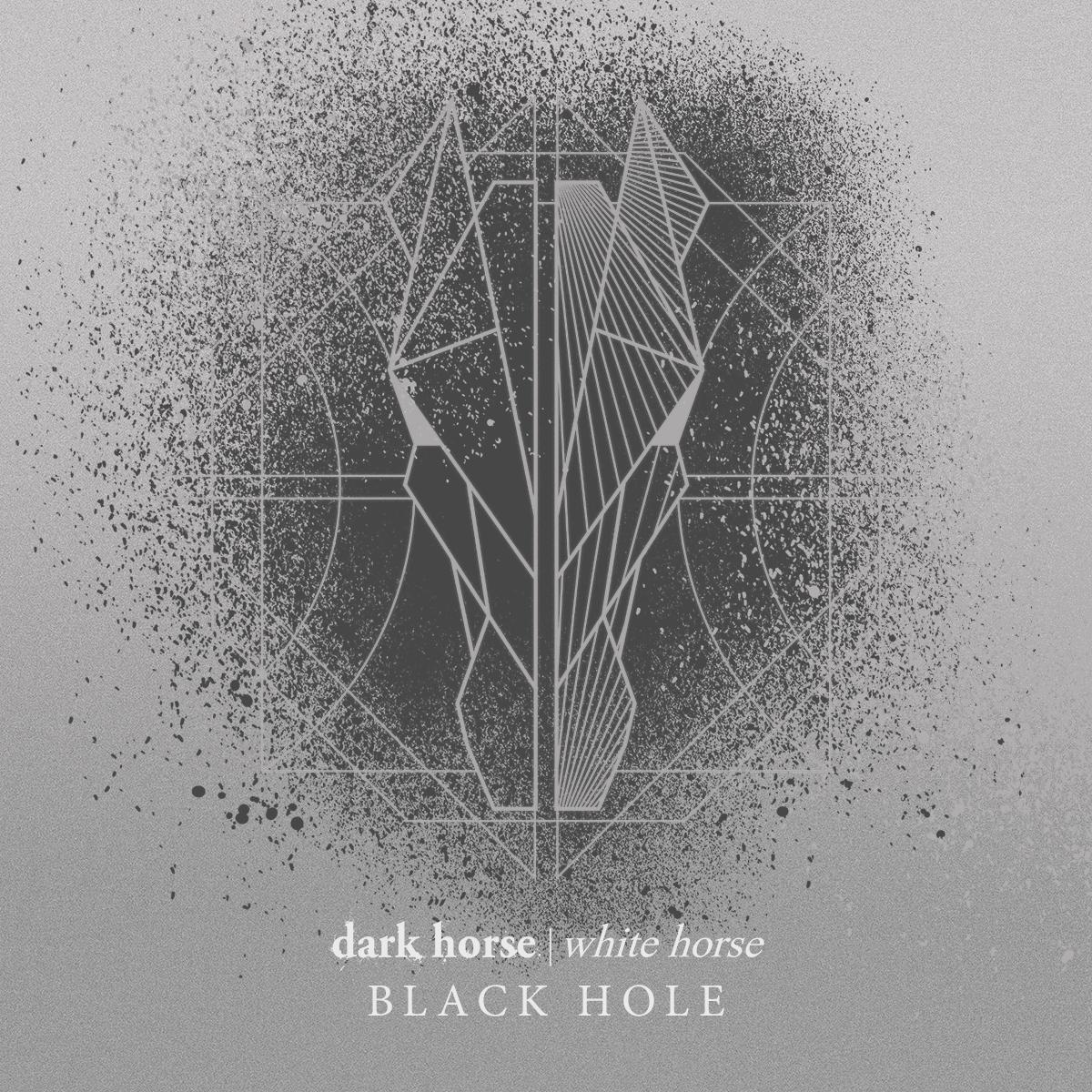 DARK HORSE WHITE HORSE - Black Hole
