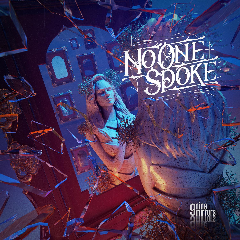 NO ONE SPOKE - Nine Mirrors